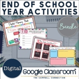 End of the Year Activities | Digital | Google Classroom