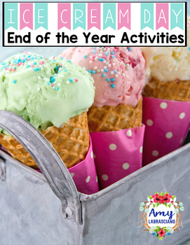 End of the Year Activities - Ice Cream Day