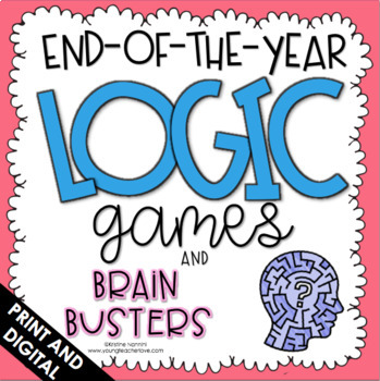 End of the Year Activities - Logic Puzzles - Brain Teasers