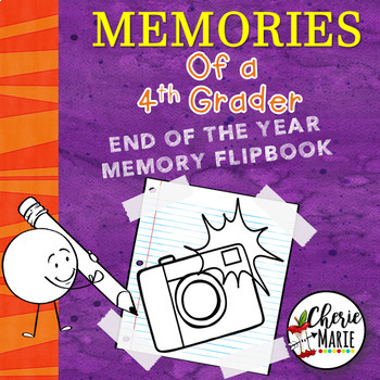 End of the Year Memory Book: 4th Grade