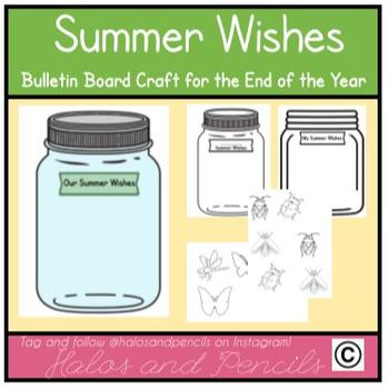 End of the Year Activities Summer Wishes Jars Writing /Bulletin Board Activity