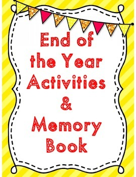 End of the Year Activities and Memory Book *No Prep*