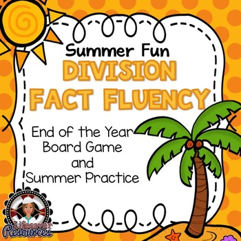 End of the Year Division Fluency Game, Timed Tests,  and Summer Practice