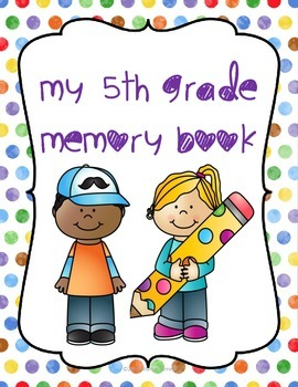 End of the Year Memory Book: My 5th Grade Memory Book