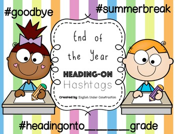 """End of the Year Activity - """"Hashtag Heading-On to ____ Grade"""""""