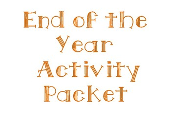 End of the Year Activity Packet/ Coloring Packet
