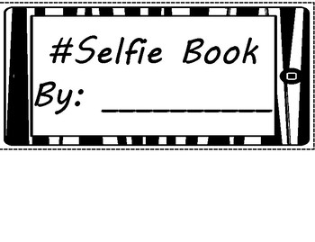 End of the Year Activity- #Selfie Book 21st Century Elementary Students