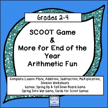 SCOOT GAMES & More for End of the Year Arithmetic Fun 2-4
