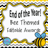 END OF YEAR AWARDS EDITABLE!  BEE THEMED