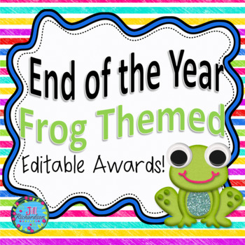 END OF YEAR AWARDS! (Editable Frog Themed)