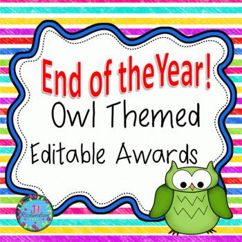 END OF YEAR AWARDS! (Editable Owl Themed!)