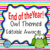 END OF YEAR AWARDS EDITABLE!  OWL THEMED