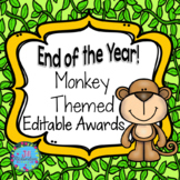 END OF YEAR AWARDS EDITABLE - MONKEY THEMED