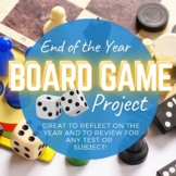 End of the Year Board Game Project Test Prep & Student Reflection