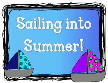 End of the Year Bulletin Board Set.  Sailboats.  Sailing into Summer.