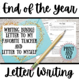 End of the Year Writing BUNDLE! Letter to My Favorite Teacher & Letter to Myself