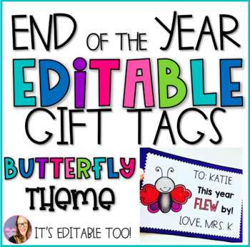 End of the Year Butterfly Editable Gift Tags