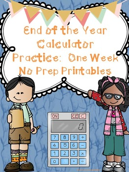 End of the Year Calculator Practice:  One Week of No-Prep