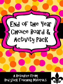 End of the Year Activities and Choice Board for Upper Classrooms!