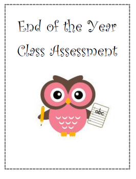 End of the Year Class Assessment