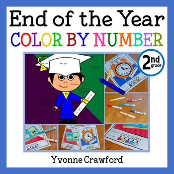 End of the Year Color by Number (second grade)  Color by Addition & Subtraction