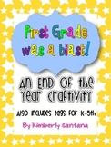 End of the Year Craftivity {First Grade Was A BLAST!}
