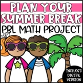 Digital End of Year Math Project   Plan a Summer Vacation PBL Math Review