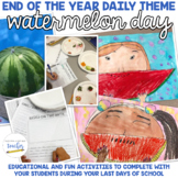End of the Year Daily Theme: Watermelon Fun!