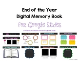 End of the Year Digital Memory Book for Google Slides