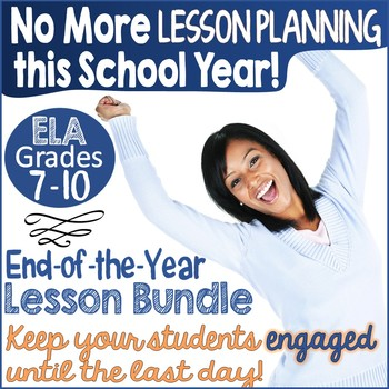 End of the Year ELA Lessons Students Love Bundle - Middle & High School