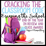 End of the Year Escape Room Awards Upper Elementary Cracking the Classroom Code™