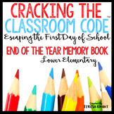End of the Year Escape Room Memory Book Cracking the Classroom Code™ Grades 1-2