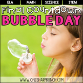 End of the Year Final Countdown Activities - Bubble Day