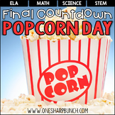 End of the Year Final Countdown - Popcorn Day