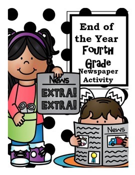 End of the Year Fourth Grade Newspaper Activity