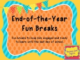 End of the Year Fun Breaks