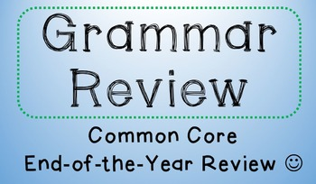 End of the Year GRAMMAR REVIEW