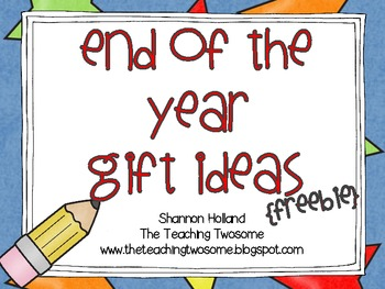 End of the Year Gift Ideas {FREEBIE}