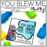 End of the Year Gift Tag EDITABLE (You Blew Me Away This Year)