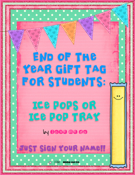 End of the Year Gift Tag-Ice Pops/Ice Pop Trays *FREEBIE!*