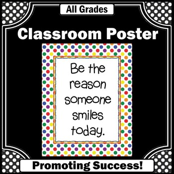 Inspirational Quote Classroom Poster Be the Reason Someone