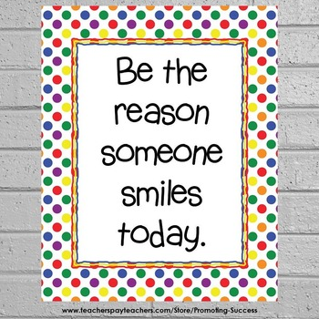 Polka Dot Classroom Decor Poster Be the Reason Someone Smiles Today