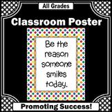 Polka Dot Classroom Theme Be the Reason Someone Smiles Today Printable Poster
