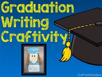 End of the Year Graduation Writing Craftivity