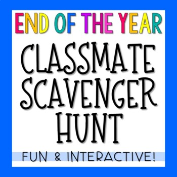 End of the Year Human Scavenger Hunt