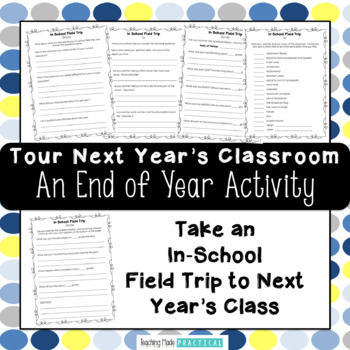 Fun End of Year Activity - Tour Next Year's Classroom and Interview Students