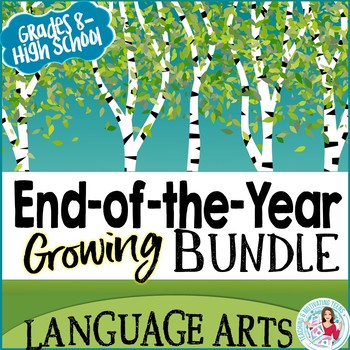 End of the Year Language Arts Growing Bundle for Middle and High School