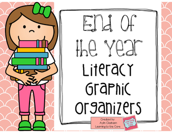 End of the Year Graphic Organizers