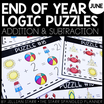 End of the Year Logic Puzzles- Addition and Subtraction   June Math Puzzlers