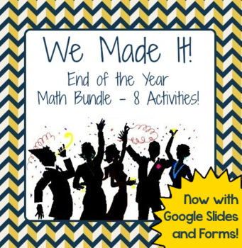 End of the Year Math Activities Bundle - We Made It!